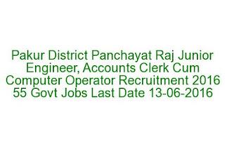 Pakur District Panchayat Raj Junior Engineer, Accounts Clerk Cum Computer Operator Recruitment 2016 55 Govt Jobs Last Date 13-06-2016