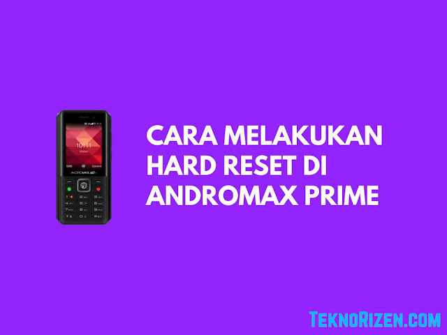 Cara Hard Reset dan Masuk ke Menu Recovery Andromax Prime