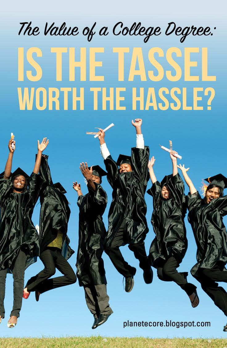 a college degree is worth the Free essay: many people believe that a college education is a worthy investment the ability to become a college graduate will result in making more money.