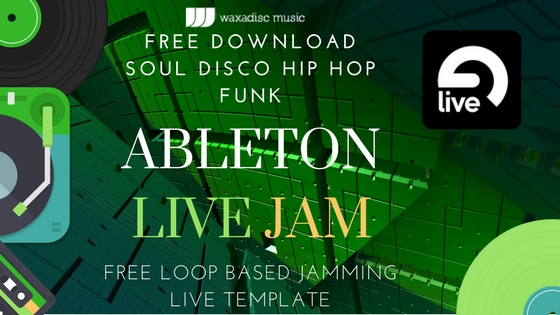 Disco Funk and Soul Live Jam Ableton Template FREE D/L - Waxadisc