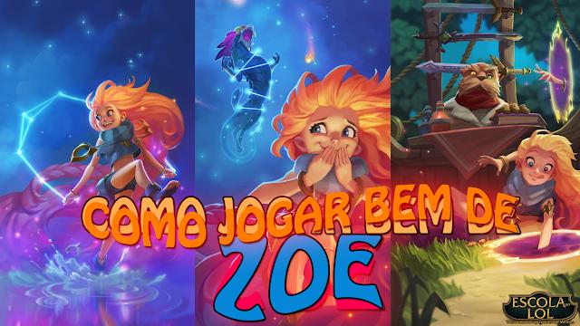 Zoe - Como jogar bem na s8