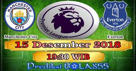 Prediksi Bola855 Manchester City vs Everton 15 Desember 2018