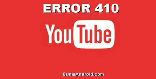 Tips mengatasi kode Error 410 di aplikasi Youtube