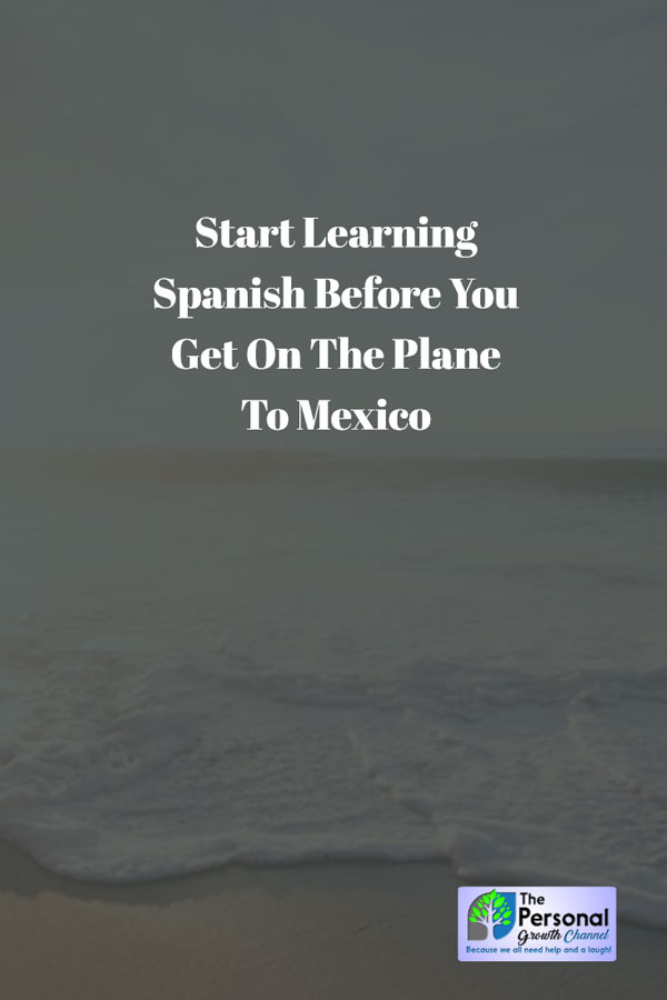 Learn Spanish Before Going to Mexico