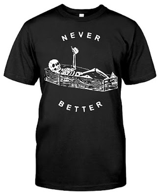 Never Better T Shirts Hoodie