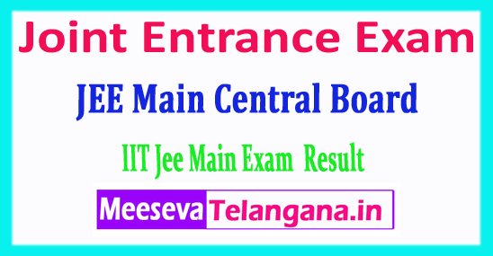 JEE Main Central Board Result Joint Entrance Exam 2018 Result Download
