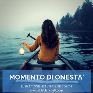 Momento di Onestà | Elena Tione Healthy Life Coach | Blog