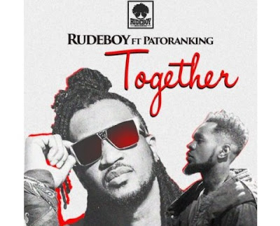 Rudeboy ft Patoranking – Together