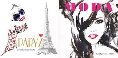 """""""Moda.Kreatywność i relaks"""" & """"Paryż. Kreatywność i relaks """" Praca zbiorowa"""