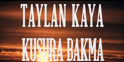 Taylan Kaya Kusura Bakma Şarkı Sözü