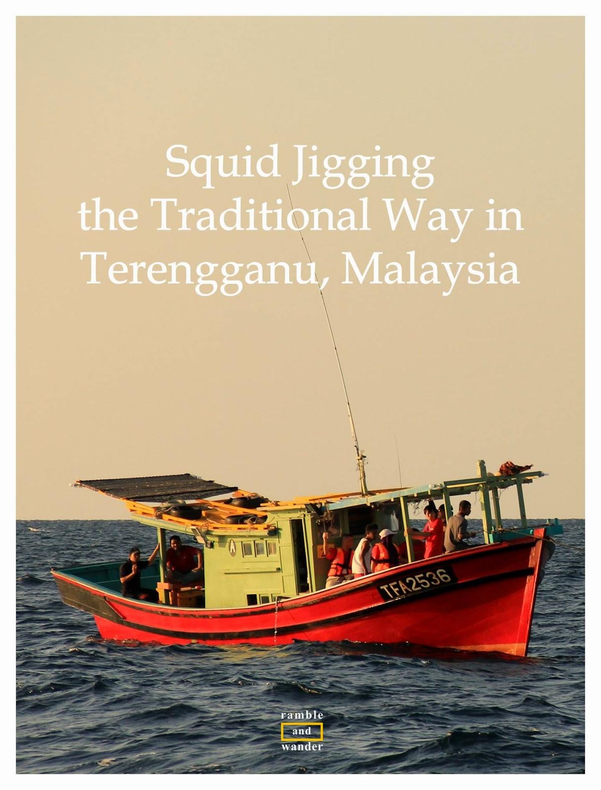 Squid Jigging in Terengganu, Malaysia - Mencandat Sotong di Terengganu, Malaysia
