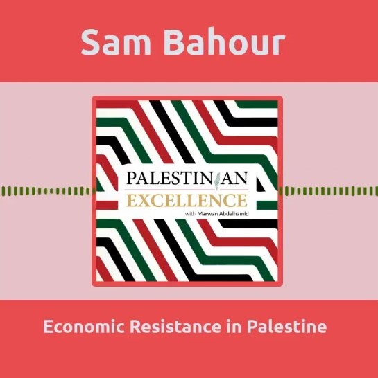Palestinian Excellence Podcast with Marwan Abdelhamid