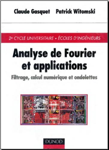 Livre : Analyse de Fourier et applications - Filtrage, calcul numérique et ondelettes