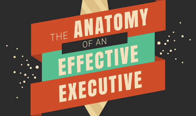 The Anatomy Of An Effective Executive