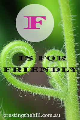 The A-Z of Positive Personality Traits - F is for Friendly