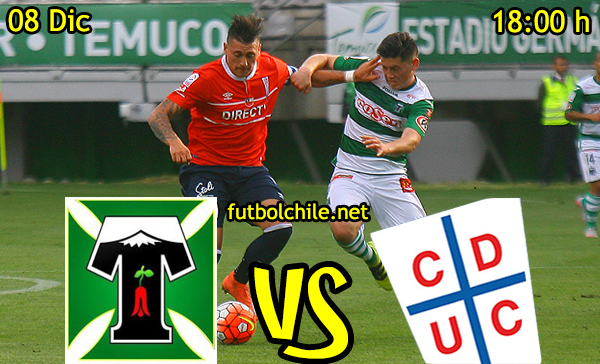Ver stream hd youtube facebook movil android ios iphone table ipad windows mac linux resultado en vivo, online: Deportes Temuco vs Universidad Católica