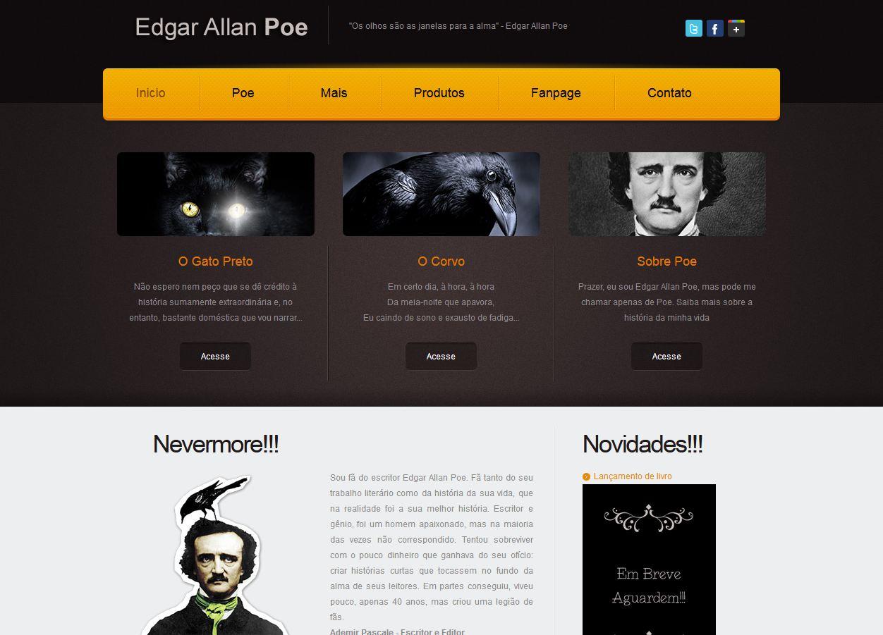 Sou fã do escritor Edgar Allan Poe. Fã tanto do seu trabalho literário como  da história da sua vida, que na realidade foi a sua melhor história. 377a69c56e
