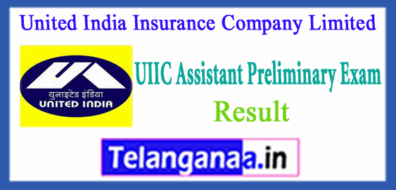 UIIC United India Insurance Company Limited Assistant Prelims Result 2017