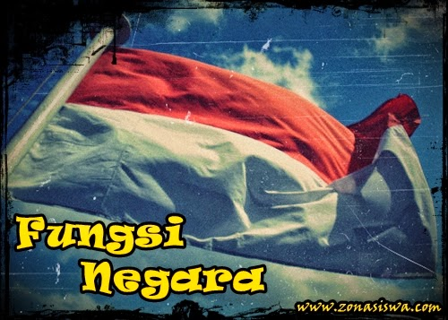 Fungsi Negara (Pendapat Ahli dan Teori) | www.zonasiswa.com