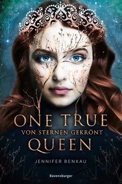 Bücherblog. Rezension. Buchcover. One True Queen - Von Sternen gekrönt (Band 1) von Jennifer Benkau. Jugendbuch, Fantasy.