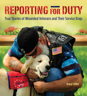 Reporting for Duty: True Stories of Wounded Veterans and Their Service Dogs by Tracy Libby