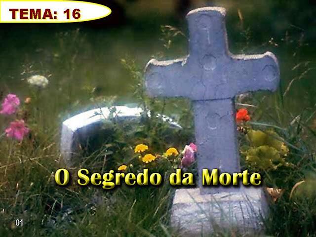 Tema 16_O Segredo da Morte