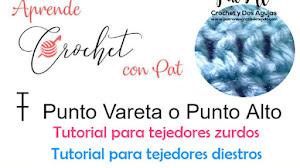 Clase de Crochet Inicial #2 Punto Vareta o Punto Alto / Diestros y Zurdos