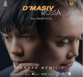 Lirik Lagu Pernah Memiliki - D'Masiv ft Rossa