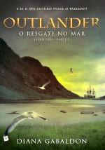 Resgate no Mar, Parte I, Outlander, Diana Gabaldon, Editora Saída de Emergência