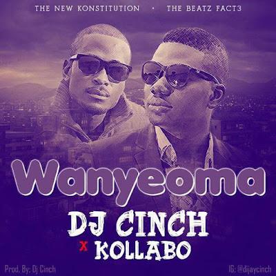 Download DJ Cinch ft Kollabo – Wanyeoma