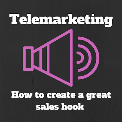 Telemarketing - How To Write A Great Sales Hook