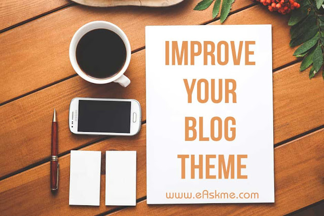 Best ways to Improve Your blog in 2021 : Improve your blog theme in 2017 : eAskme