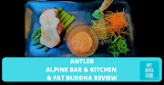 Antler Alpine Bar & Kitchen & Fat Buddha Review - (AD)