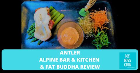 Antler Alpine Bar & Kitchen & Fat Buddha Review - (AD)