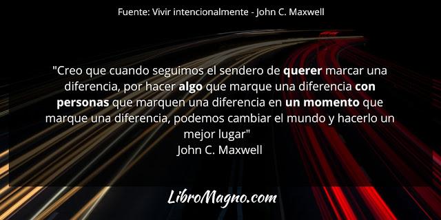 """""""Creo que cuando seguimos el sendero de querer marcar una diferencia, por hacer algo que marque una diferencia con personas que marquen una diferencia en un momento que marque una diferencia, podemos cambiar el mundo y hacerlo un mejor lugar"""" John C. Maxwell"""
