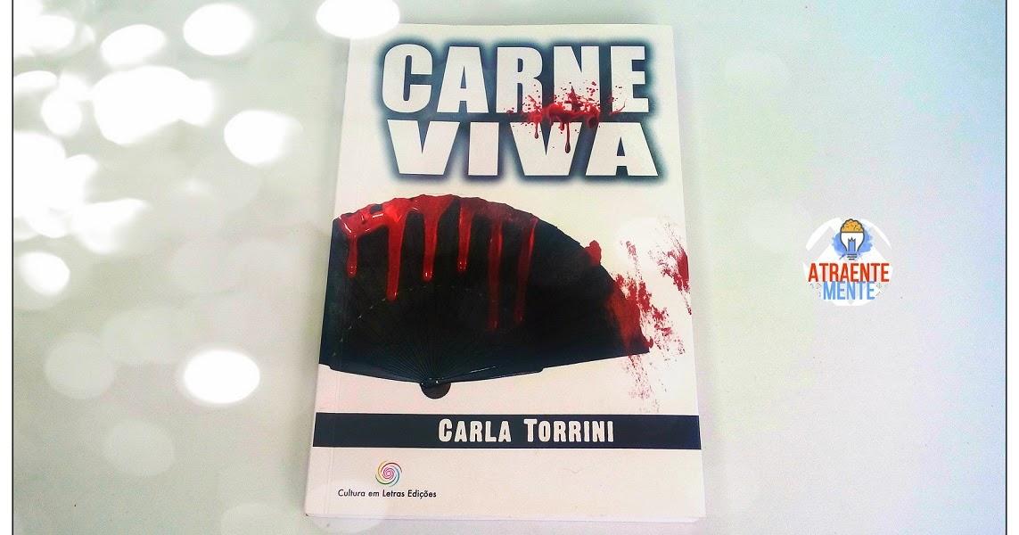 Tem Na Web - Resenha:  Carne Viva - Carla Torrini (Cultura em Letras Edições)