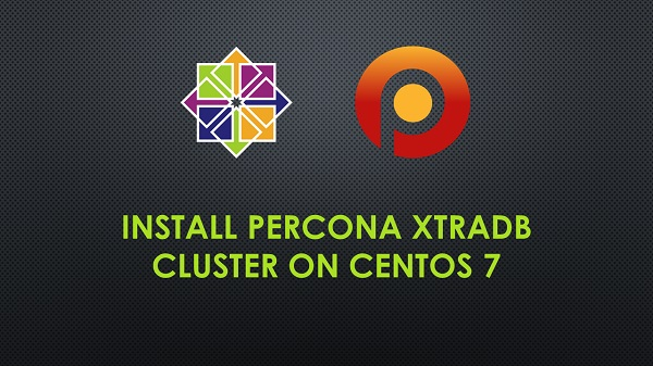 Install Percona XtraDB Cluster on CentOS 7