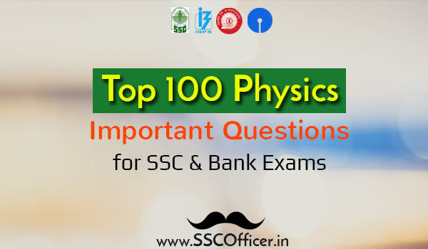 [PDF] Top 100 Important Physics GK GS Questions for SSC CGL/CHSL & Bank PO/Clerk Exams - Download - SSC Officer