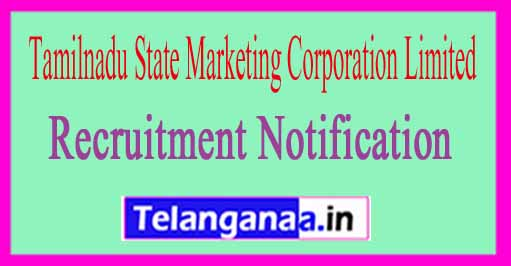 Tamilnadu State Marketing Corporation Limited TASMAC Recruitment Notification