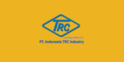 Lowongan Kerja Operator Produksi PT. Indonesia TRC Industry