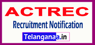 ACTREC  Advanced Centre For Treatment Research And Education In Cancer Recruitment Notification 2017 Last Date 29-05-2017