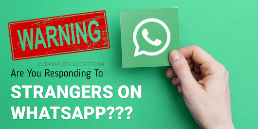 Receiving Friendly Messages On Whatsapp from Strangers? Beware!