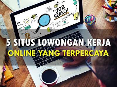 Situs Lowongan Kerja Online di Internet yang Terpercaya