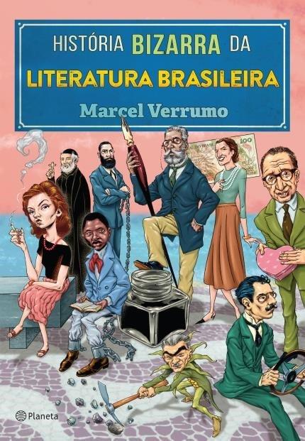 Resenha: História Bizarra da Literatura Brasileira - Marcel Verrumo