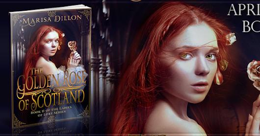 The Golden Rose of Scotland Excerpt & Giveaway!
