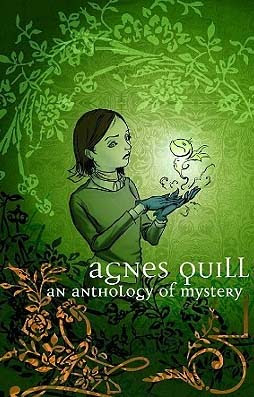 Sinopsis Agnes Quill  [An Anthology of Mystery]