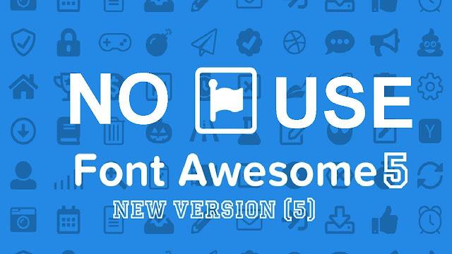 Có nên dùng Font Awesome 5.2.0 ở thời điểm hiện tại ?