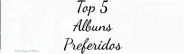 Top 5 Albuns Preferidos