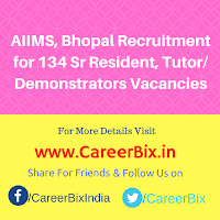 AIIMS, Bhopal Recruitment for 134 Sr Resident, Tutor/ Demonstrators Vacancies