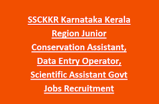 SSCKKR Karnataka Kerala Region Junior Conservation Assistant, Data Entry Operator, Scientific Assistant Govt Jobs Recruitment Notification 2017